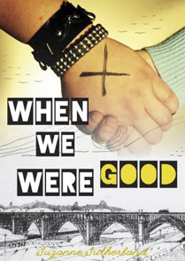 9301350521 3bd514d0b3 o When We Were Good by Suzanne Sutherland