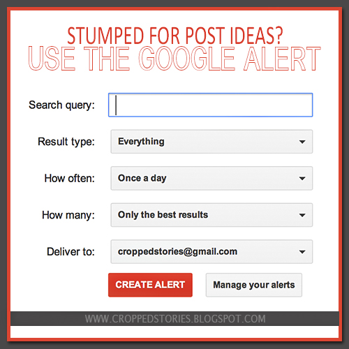 The Google Alert for Post Ideas via Cropped Stories