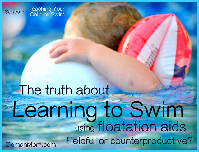 The Truth About Learning to Swim using Floatation Aids: is it helpful or counterproductive?