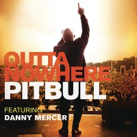 Pitbull – Outta Nowhere (feat. Danny Mercer)