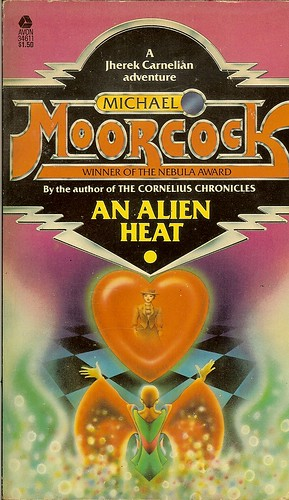 """An Alien Heat - """"A Jherek Carnelian adventure"""" - book 1 of 3 from """"The Dancers at the End of Time"""" - Michael Moorcock - cover artist unknown"""
