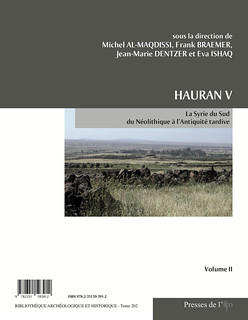 Hauran V. La Syrie du Sud du Néolithique à l'Antiquité tardive (2013)