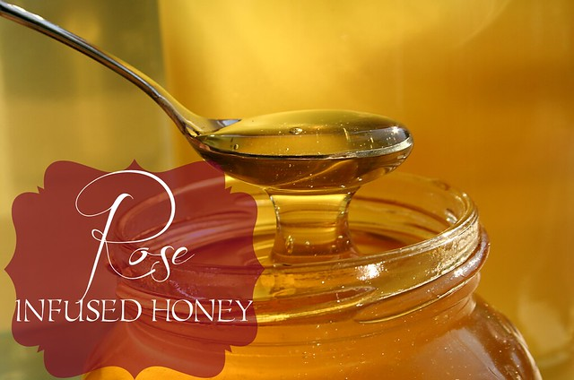Rose Infused Honey {Guest Post by Homegrown & Healthy}