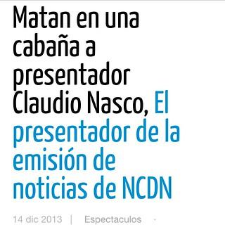 Matan  en una cabaña a presentador Claudio Nasco, El presentador de la emisión de noticias de CDN   VER EL VIDEO AQUI http://po.st/BjqrGo
