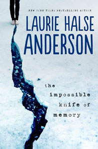 12500140784 089fa4c4f9 o The Impossible Knife of Memory by Laurie Halse Anderson