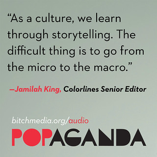 Quote from Jamilah King: As a culture we learn through storytelling.