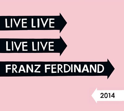 Franz Ferdinand - Live At Forest National Club, Brussels