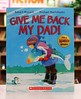 Give Me Back My Dad! by Vernon Barford School