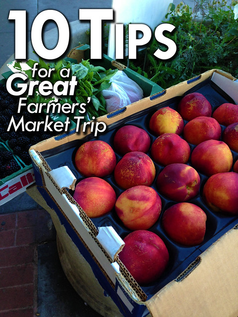 10 tips for a Great Farmers' Market Visit