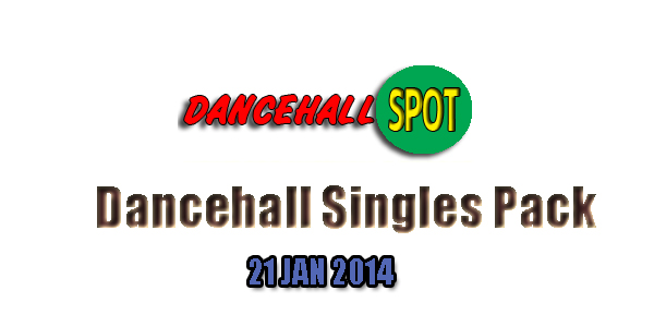 dancehall spot singles pack 21-jan-2014 cover