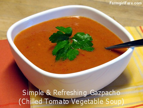 Simple and refreshing no cook gazapcho (chilled tomato and vegetable soup) - FarmgirlFare.com