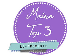 Meine Top 3 LE Produkte