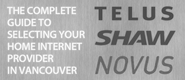 Shaw, Telus, Novus: The Complete Guide to Selecting Your Internet