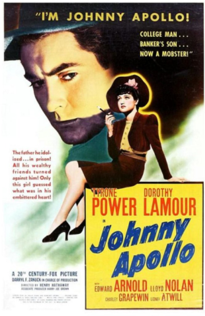 Tyrone Power, is ''Johnny Apollo'' 1940