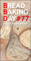Bread Baking Day #77 (Einsendeschluss/last day of submission September 1, 2015)