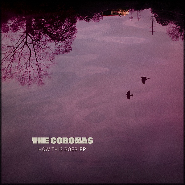 The Coronas - How This Goes EP