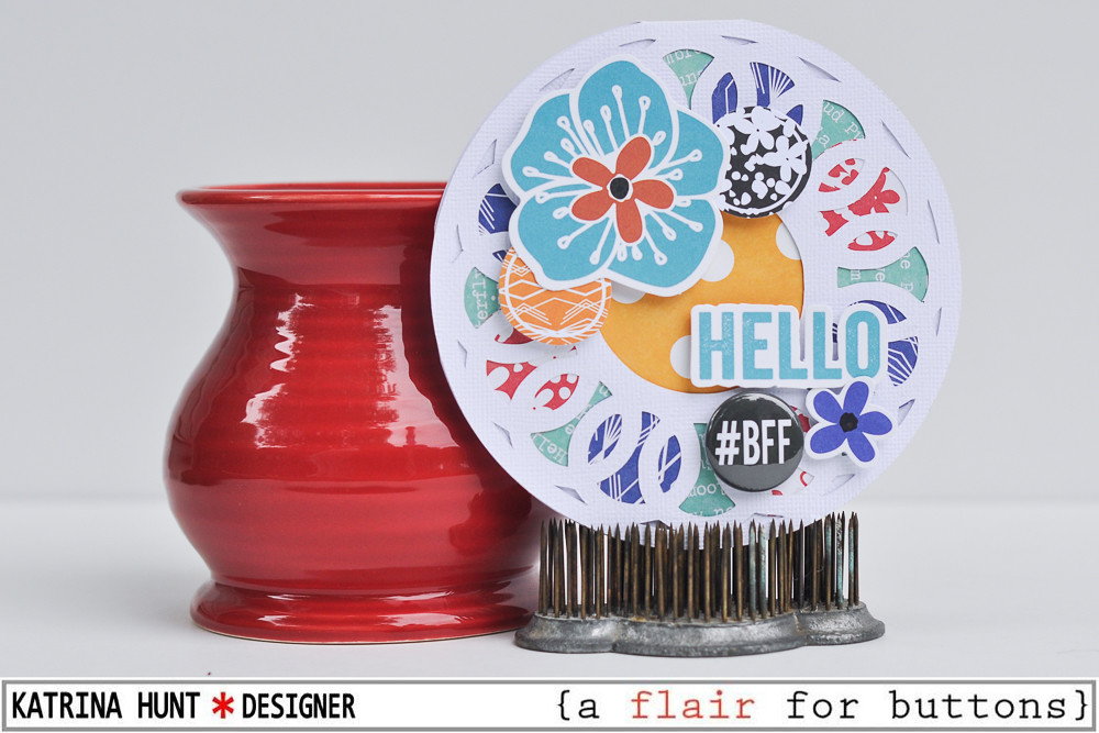 Hello_BFF_Card_A_Flair_For_Buttons_Jillibean_Soup_Katrina_Hunt_1000Signed-1