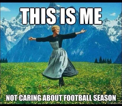 This Is Me Not Caring About Football Season