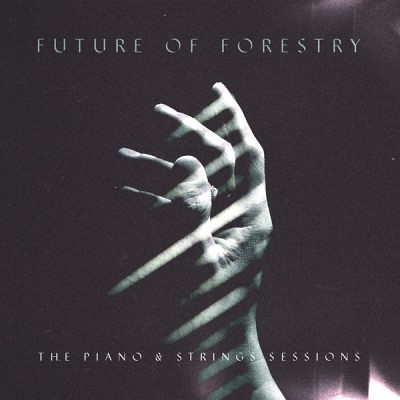 Future Of Forestry - The Piano And Strings Sessions
