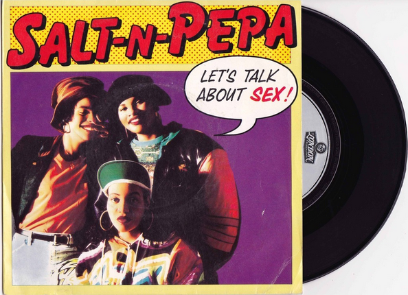 "Salt n Pepa's album with them on the cover saying ""let's talk about sex!"""