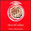 Pedro Menendez - Hora del Eclipse