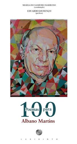 Antologia 100 Poemas para Albano Martins