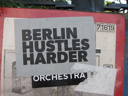 Berlin hustles harder