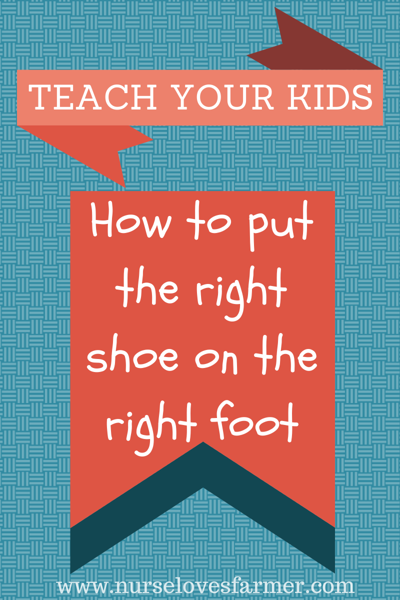 How To Teach Kids How To Put The Right Shoe On The Right Foot