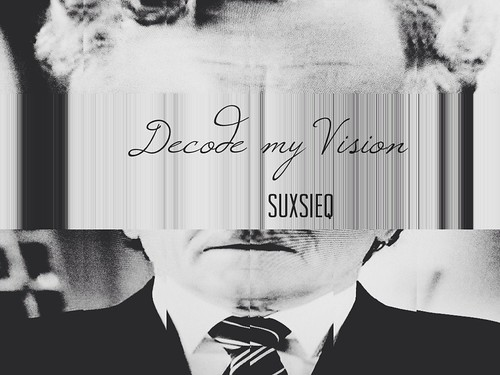 decode my vision by SUXSIEQ