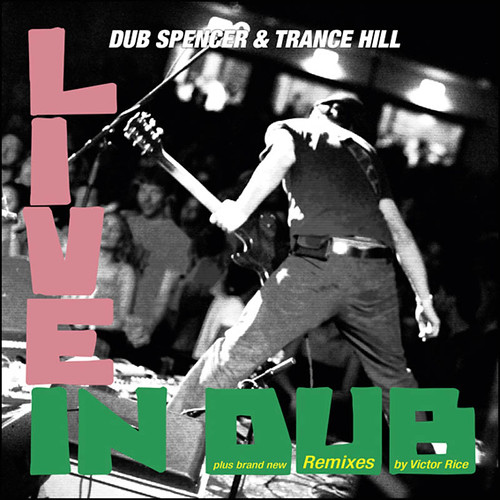 Dub Spencer & Trance Hill: Live In Dub