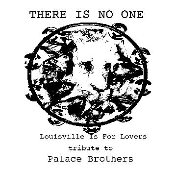 There Is No One A Tribute To Palace Brothers