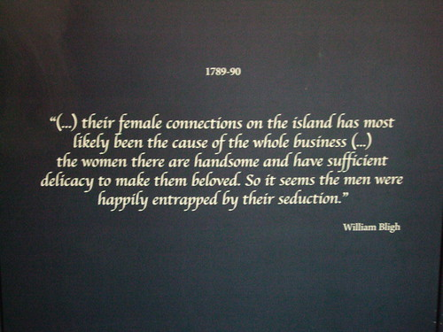 Quote by William Bligh. Sex was the cause of the Mutiny on the Bounty. In Townsville museum.