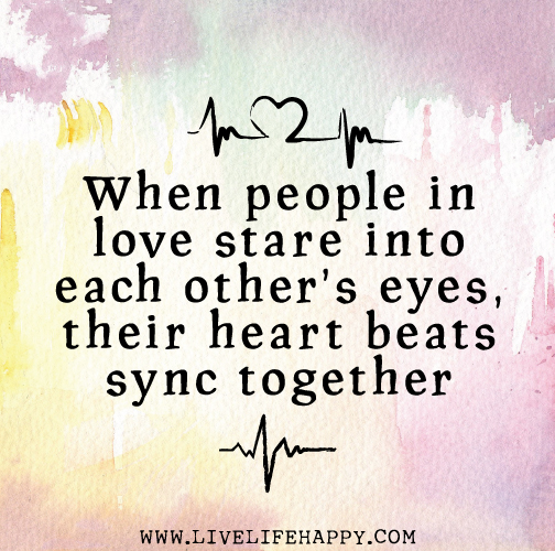 When People In Love Stare Into Each Otheru0027s Eyes, Their Heart Beats Sync  Together.