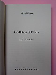 Una camera a Chelsea, di Michael Nelson. Castelvecchi 2013. [resp. grafica non indicata]. Frontespizio (part.), 1
