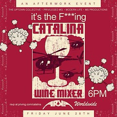 It's the F***ing Catalina Wine Mixer! June 28 @arkaLounge @PrivMG @Uptowncollectiv #WashHts #NYC #worldwide