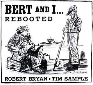 """Bert and I Rebooted"""