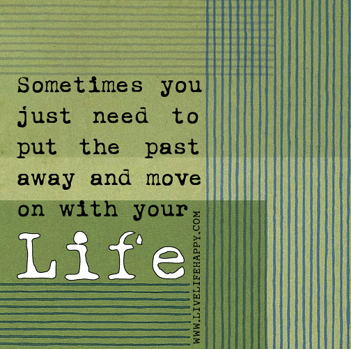 Quotes For Moving On In Life