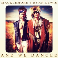 Macklemore & Ryan Lewis – And We Danced