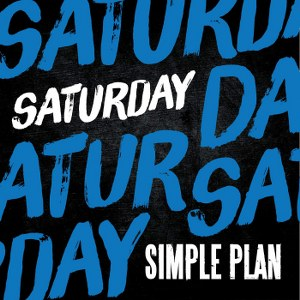 Simple Plan – Saturday