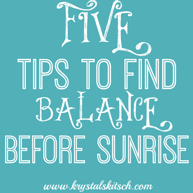 5 Tips To Find Balance Before Sunrise
