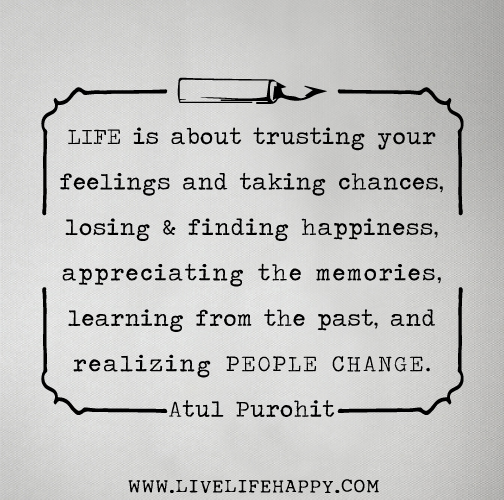 Wonderful Life Is About Trusting Your Feelings And Taking Chances, Losing And Finding  Happiness, Appreciating Great Ideas