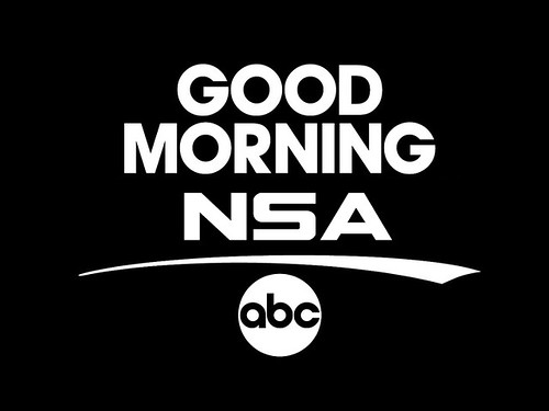 GOOD MORNING NSA by WilliamBanzai7/Colonel Flick