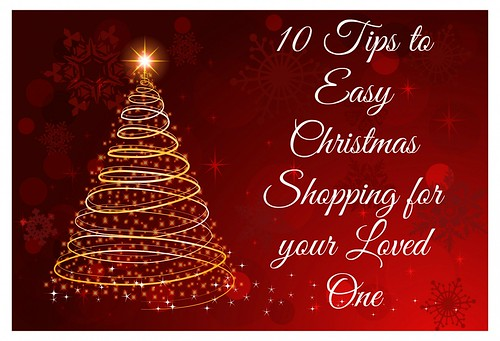 10 tips to easy christmas shopping for your loved one