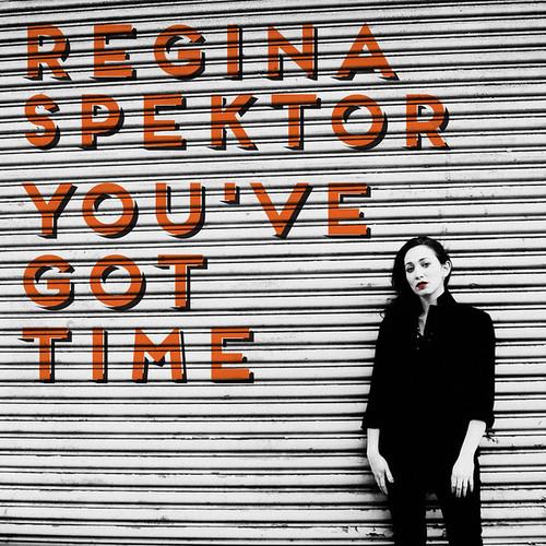 Regina Spektor - You've Got Time