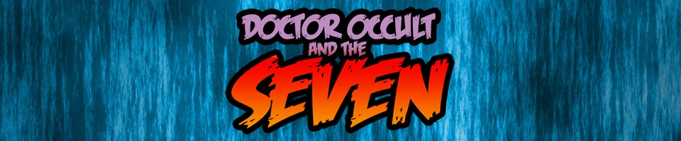 Doctor Occult and the Seven: The Five Earths Project