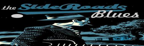 "THE SIDEROADS BLUES -""a Biker Blues"""