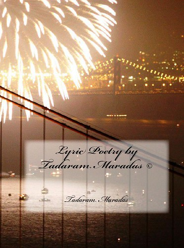 Lyric Poetry by Tadaram Maradas © by Tadaram Alasadro Maradas