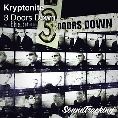"Now playing  ♫ ""Kryptonite"" by 3 Doors Down 