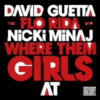 David Guetta – Where Them Girls At (feat. Nicki Minaj & Flo Rida)