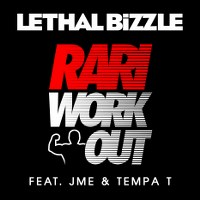 Lethal Bizzle – Rari WorkOut (feat. JME & Tempa T)